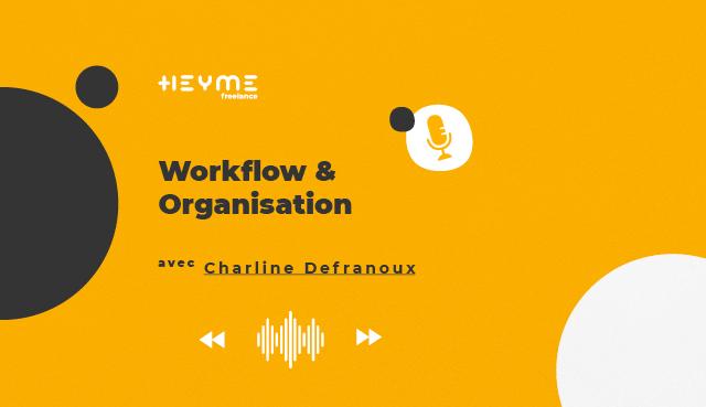« Workflow & Organisation » avec Charline Defranoux - Heyme