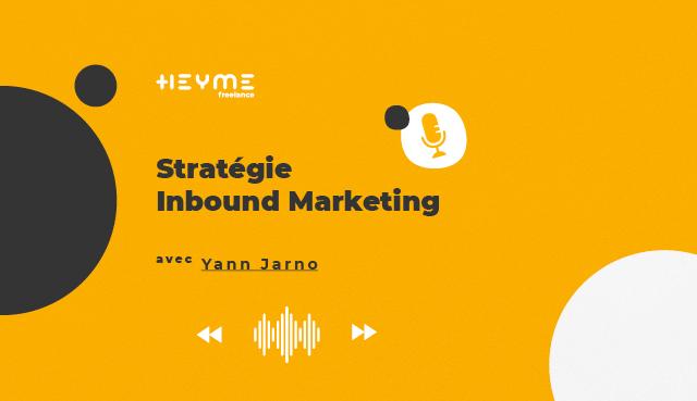 « Stratégie Inbound Marketing » avec Yann Jarno - Heyme